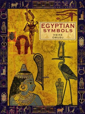 [Egyptian Symbols] (By: Heike Owusu) [published: November, 2008]
