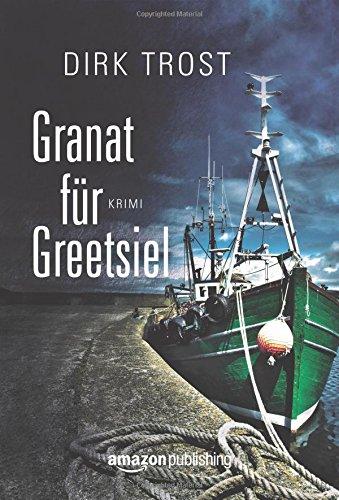 Buchseite und Rezensionen zu 'Granat für Greetsiel - Ostfriesland-Krimi' von Dirk Trost