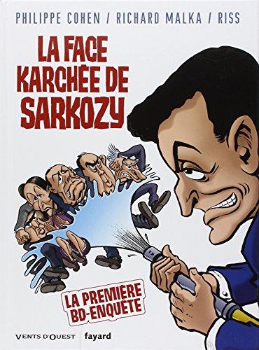 La face karchée de Sarkozy par Philippe Cohen