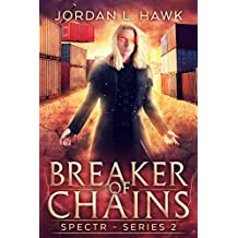 Breaker of Chains (SPECTR Series 2 Book 4)