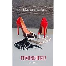Feminisiert!: SM-Roman