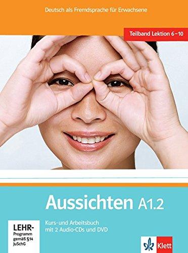Aussichten. A1.2. Kursbuch-Arbeitsbuch. Con espansione online. Per le Scuole superiori. Con 2 CD Audio. Con DVD-ROM
