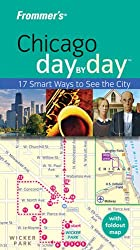 Frommer's Chicago Day by Day (Frommer′s Day by Day - Pocket)