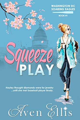Squeeze Play (Washington DC Soaring Eagles Book 1) by Aven Ellis