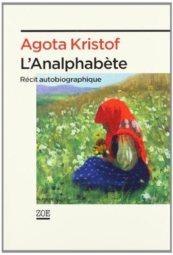 L'analphabète : Récit autobiographique