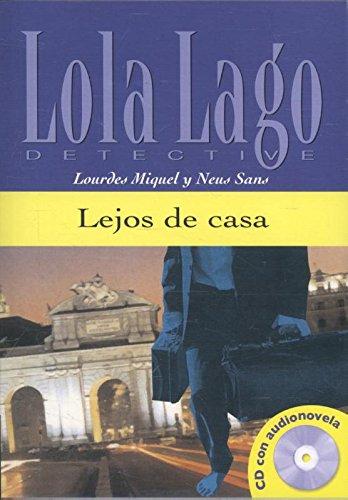 Lejos de casa. Serie Lola Lago. Libro + CD. (Ele- Lecturas Gradu.Adultos)