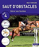 Saut d'obstacles : Volume 4, Gérer ses foulées...