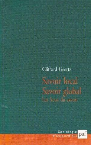 Savoir local, Savoir global : Les lieux du savoir par Clifford Geertz