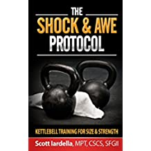 The Shock And Awe Protocol: Kettlebell Training For Size And Strength (English Edition)