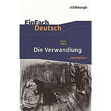 EinFach Deutsch ...verstehen. Interpretationshilfen: EinFach Deutsch ...verstehen: Franz Kafka: Die Verwandlung