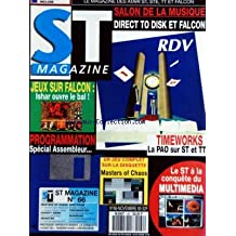 ATARI ST MAGAZINE [No 66] du 01/11/1992 - SALON DE MUSIQUE / DIRECT TO DISK ET FALCON - TIME WORKS - LA PAO SUT ST ET TT - LE ST A LA CONQUETE DU MULTIMEDIA - PROGRAMMATION / SPECIAL ASSEMBLEUR