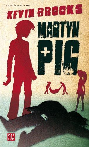 Martyn Pig (Traves Del Espejo) por Kevin Brooks