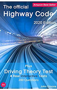 The Official Highway Code 2020 & Theory Tests: Complete with 4 Official Interactive Theory Tests - 200 Questions (English Edition)