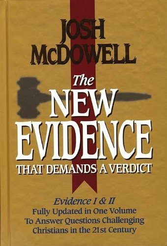 By MCDOWELL JOSH - NEW EVIDENCE THAT DEMANDS A VERDICT: Fully Updated to Answer the Questions Challenging Christians Today (Revised edition)
