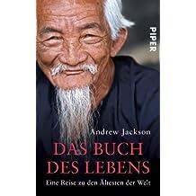 Das Buch des Lebens: Eine Reise zu den Ältesten der Welt