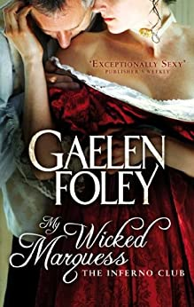 My Wicked Marquess: Number 1 in series (The Inferno Club) by [Foley, Gaelen]