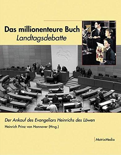 Das millionenteure Buch: Landtagsdebatte - Der Ankauf des Evangeliars Heinrichs des Löwen