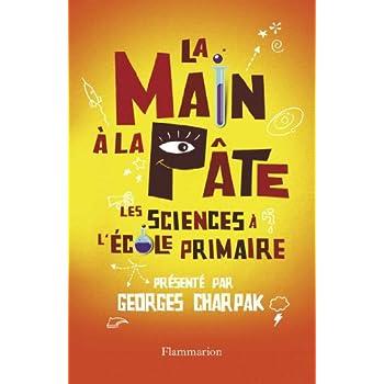 La main à la pâte : Les sciences à l'école primaire