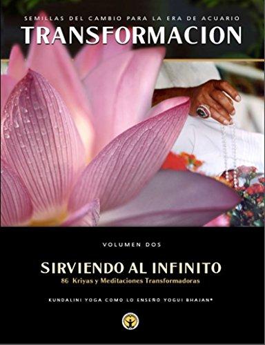 Transformación: Volumen 2: Serviendo al Infinito por Yogi Bhajan