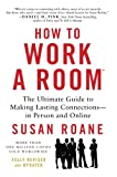 How to Work a Room, 25th Anniversary Edition: The Ultimate Guide to Making Lasting Connections--In Person and Online - Susan RoAne