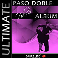 Dancelife presents: The Ultimate Paso Doble Album, Vol. 4