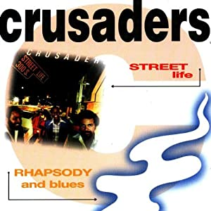 The Crusaders - RHAPSODY AND BLUES, Street Life