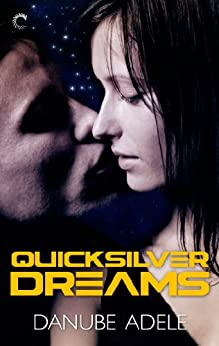 Quicksilver Dreams (Dreamwalkers) von [Adele, Danube]