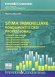 Stima immobiliare. Fondamenti e casi professionali