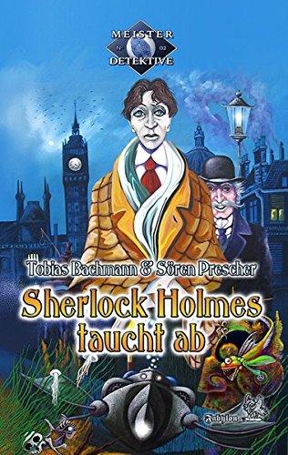 Meisterdetektive / Sherlock Holmes taucht ab: Meisterdedektive Band 2 PDF Books