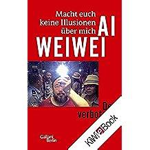 Macht euch keine Illusionen über mich: Der verbotene Blog (German Edition)