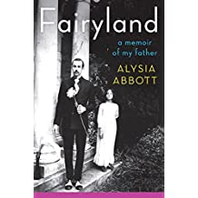 Fairyland – A Memoir of My Father