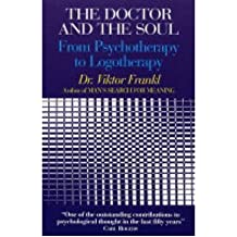 [(The Doctor and the Soul: From Psychotherapy to Logotherapy)] [Author: Viktor E. Frankl] published on (April, 2004)