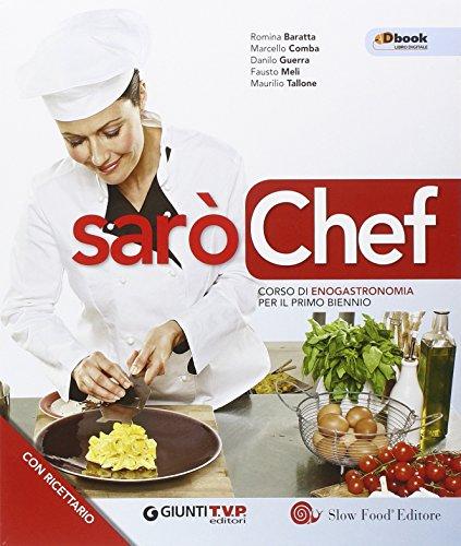 Sarò chef. Con e-book. Con espansione onlinne. Per il biennio delle Scuole superiori