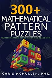 300+ Mathematical Pattern Puzzles: Number Pattern Recognition & Reasoning (Improve Your Math Flue