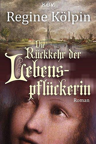 Kölpin, Regine: Die Rückkehr der Lebenspflückerin