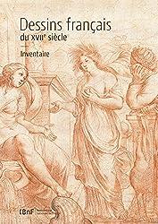Dessins français du XVIIe siècle: Inventaire de la collection de la Réserve du département des Estampes et de la Photographie