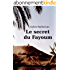 Le secret du Fayoum - Roman Egypte aventure amour voyage ancienne historique