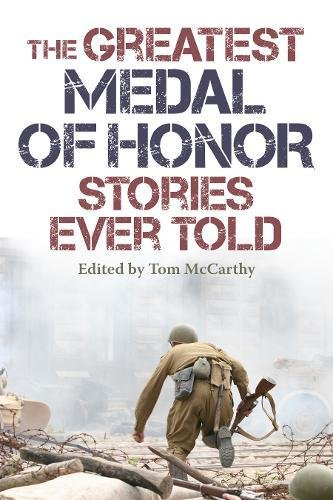 The Greatest Medal of Honor Stories Ever Told por Tom McCarthy