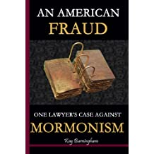 An American Fraud.  One Lawyer's Case against Mormonism (English Edition)
