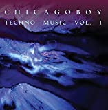 CHICAGOBOY - Techno Music Vol. 1 (Best of House, Techno and Trance)