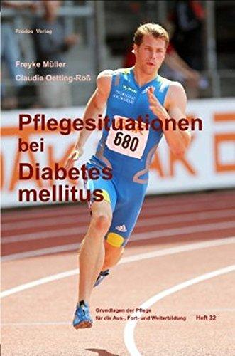Pflegesituationen bei Diabetes mellitus: Grundlagen der Pflege für die Aus-, Fort- und Weiterbildung