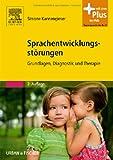 Sprachentwicklungsstörungen: Grundlagen, Diagnostik und Therapie - mit Zugang zum Elsevier-Portal