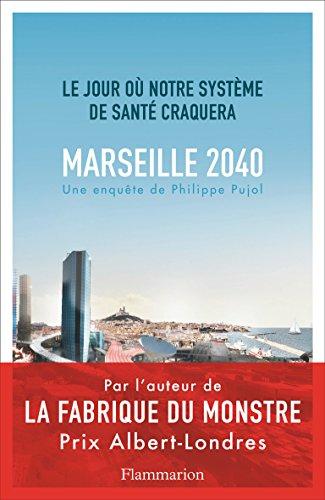 Marseille, 2040 - Le jour où notre système de santé craquera (DOCUMENTS)