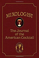 MIXOLOGIST: THE JOURNAL OF THE AMERICAN COCKTAIL, VOLUME 1 BY Brown, Jared McDaniel[Author]Paperback