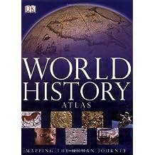 World History Atlas: Mapping the Human Journey (Historical Atlas)