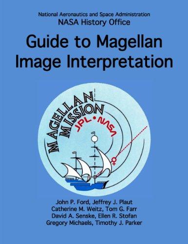 Guide to Magellan Image Interpretation (NASA History Series) (English Edition)