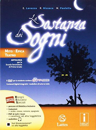 La sostanza dei sogni. Mito, epica e teatro-Tavole. Per la Scuola media. Con e-book. Con espansione online