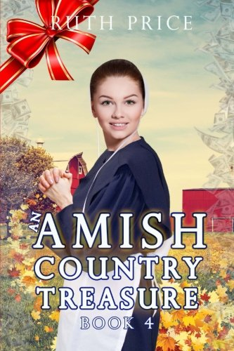 An Amish Country Treasure 4 Amish Country Treasure Series An Amish Of Lancaster County Saga Volume 4
