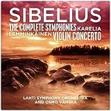 Sibelius: The Complete Symphonies - Karelia - Lemminkäinen - Violin Concerto