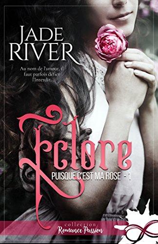 Eclore (Puisque c'est ma rose, tome 1) - Jade River (2018) sur Bookys